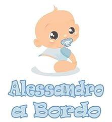 Idea Regalo - Adesivo Bimbo Bimba a Bordo - ALESSANDRO - NOME PERSONALIZZATO 12 CM - maschio - stickers auto esterno VINILE LUCIDO