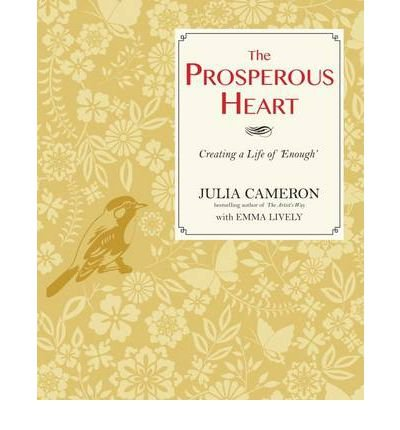 Preisvergleich Produktbild [ The Prosperous Heart Creating A Life Of 'Enough' ] By Lively,  Emma ( Author ) Aug-2012 [ Paperback ] The Prosperous Heart Creating a Life of 'Enough'