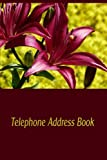 Telephone Address Book: Store Hundreds of Telephone and Addresses in This Handy Book With A-z Tabs