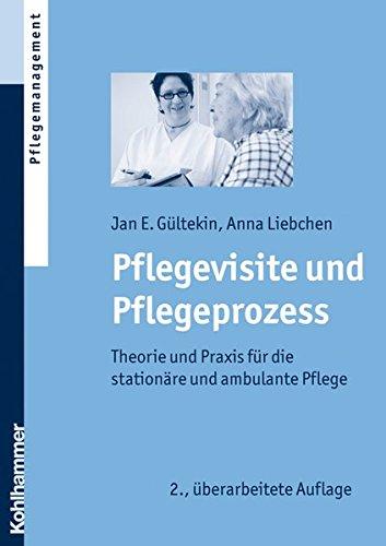 Pflegevisite und Pflegeprozess: Theorie und Praxis für die stationäre und ambulante Pflege