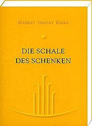 Die Schale des Schenken: Sufi-Weisheit für jeden Tag
