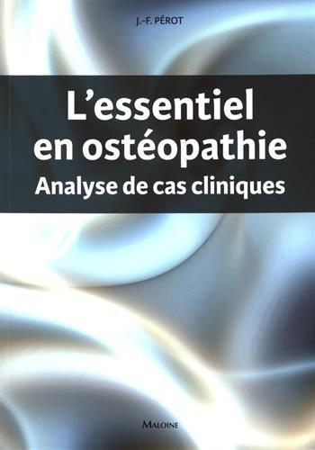 L'essentiel en ostéopathie : Analyse de cas cliniques