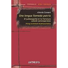 Una lengua llamada patria: El judeoespañol en la literatura sefardí contemporánea: 64 (Biblioteca A / artes - literatura)