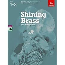 Shining Brass, Book 1, Piano Accompaniment B flat.: 18 Pieces for Brass, Grades 1-3 (Shining Brass (ABRSM))