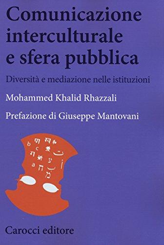 Comunicazione interculturale e sfera pubblica. Diversità e mediazioni nelle istituzioni