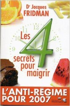 Les 4 secrets pour maigrir de Jacques Fridman ( 18 janvier 2007 )