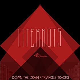 Down the Drain / Triangle Tracks