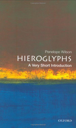 Hieroglyphs: A Very Short Introduction (Very Short Introductions) 1st edition by Wilson, Penelope (2005) Paperback