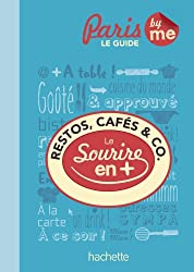 Restos cafés & co à Paris Le guide avec le sourire en plus