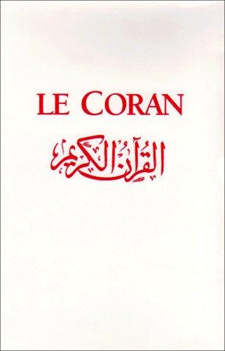 Le Coran : Essai d'interprétation du Coran inimitable