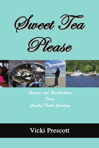 Sweet Tea Please: Recipes and Recollections from