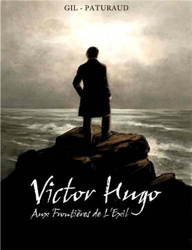 Victor Hugo - Aux frontières de l'exil par Gil