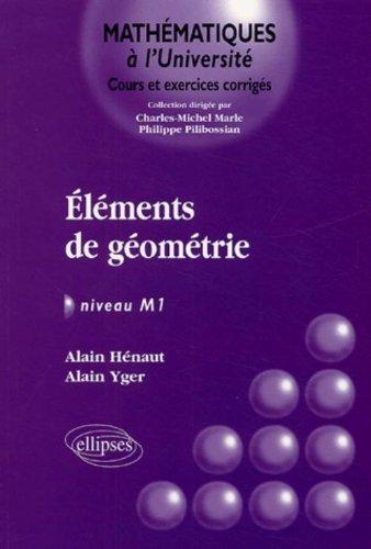 Elements de géométrie : Niveau M1 par A. Yger, A. Hénaut