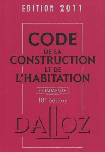 Code de la construction et de l'habitation 2011 commenté de Jean-Philippe Brouant (23 mars 2011) Relié