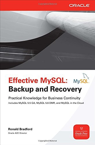 Effective MySQL Backup and Recovery (Oracle Press) by Ronald Bradford (1-Jul-2012) Paperback
