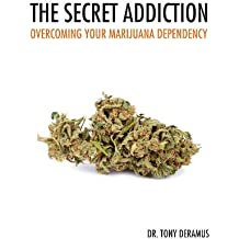 The Secret Addiction: Overcoming Your Marijuana Dependency (English Edition)