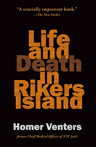 Life And Death In Rikers Island por Homer Venters