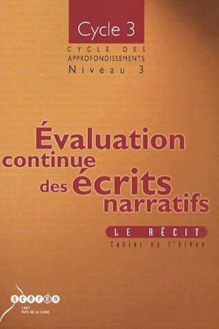 Evaluation continue des écrits narratifs Cycle 3 : Le récit, cahier de l'élève