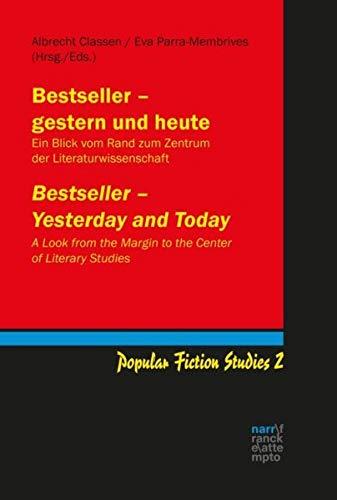 Bestseller - gestern und heute / Bestseller - Yesterday and Today: Ein Blick vom Rand zum Zentrum der Literaturwissenschaft / A Look from the Margin ... of Literary Studies (Popular Fiction Studies)
