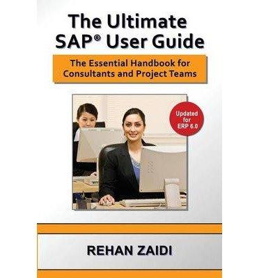 [(The Ultimate SAP(R) User Guide)] [Author: Rehan Zaidi] published on (January, 2015) par Rehan Zaidi