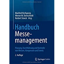 Handbuch Messemanagement: Planung, Durchführung und Kontrolle von Messen, Kongressen und Events