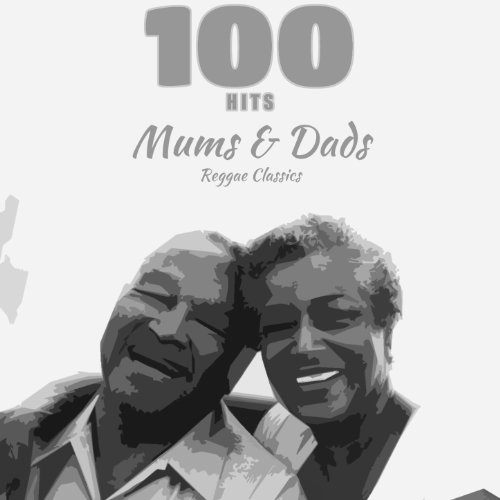 100 Hits Mums & Dads Reggae Cl...