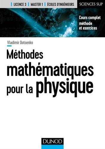 Méthodes mathématiques pour la physique : Cours complet, méthode et exercices