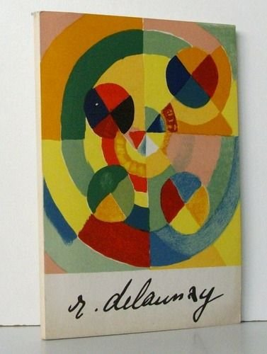 Muse national d'art moderne. Robert Delaunay : 1885-1941. 25 mai-30 septembre 1957. Catalogue par Guy Habasque. Prface de Jean Cassou