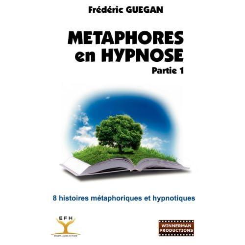 M??taphores en Hypnose - Partie 1 by Fr??d??ric GUEGAN (2012-03-14)