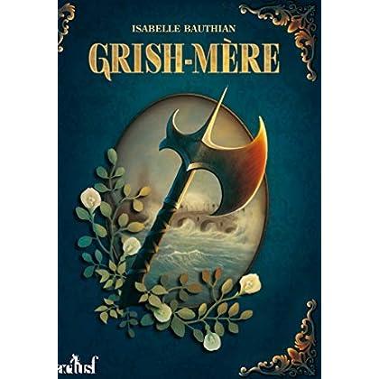 Grish-Mère: Les Rétheurs, T2