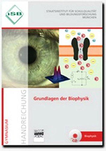 Grundlagen der Biophysik: Handreichung mit CD-ROM