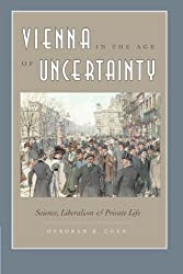 Vienna in the Age of Uncertainty: Science, Liberalism, and Private Life