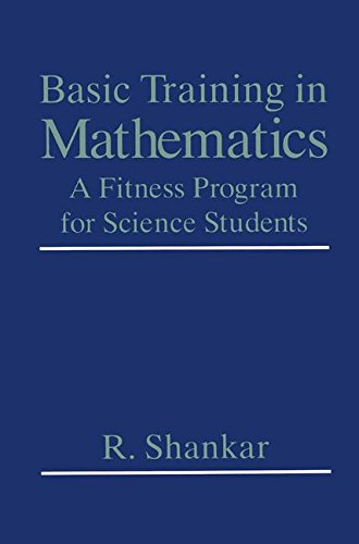 Basic Training in Mathematics: A Fitness Program for Science Students (Engineer In Training)