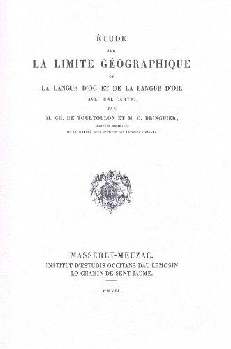 Etude Sur la Limite Géographique de la Langue d'Oc et de la Langue d'Oil (avec une Carte)