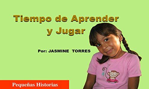 Tiempo de Aprender y Jugar (Pequenas Historias nº 2) por Jasmine Torres