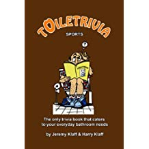 Toiletrivia - Sports: The Only Trivia Book That Caters To Your Everyday Bathroom Needs (Volume 5)