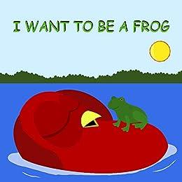 I WANT TO BE A FROG (Sammy Bird) (English Edition) de [Moua, V]