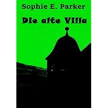 Die alte Villa: historischer Mystery- Thriller