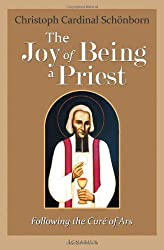 The Joy of Being a Priest: Following the Cure of Ars