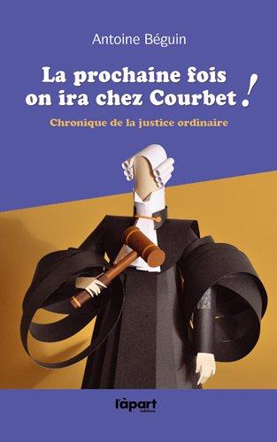 La prochaine fois on ira chez Courbet par Antoine Béguin