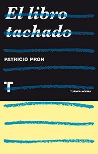 El Libro Tachado par Patricio Pron
