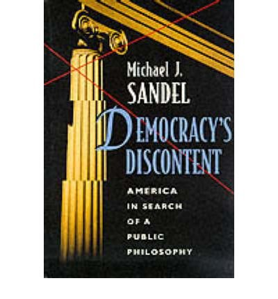 [(Democracy's Discontent: America in Search of a Public Philosophy)] [Author: Michael J. Sandel] published on (March, 1998)
