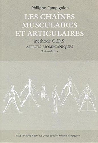Les chaînes musculaires et articulaires : Méthode GDS - Aspects biomécaniques - Notions de base