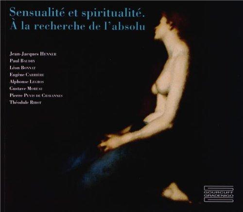 Sensualité et spiritualité : A la recherche de l'absolu
