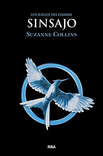Sinsajo (JUEGOS DEL HAMBRE nº 3) por Suzanne Collins