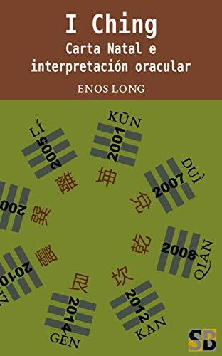 I Ching: Carta natal e interpretación oracular por Enos Long