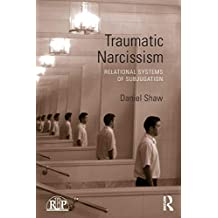 Traumatic Narcissism (Relational Perspectives Book Series)