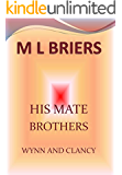 His Mate- Brothers- Wynn and Clancy (Lycan Romance)