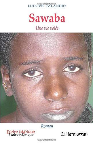 Sawaba : Une vie volée par Ludovic Falandry