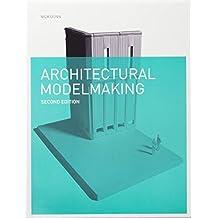 Architectural Modelmaking 2e